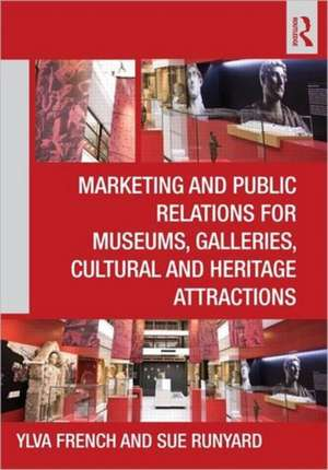Marketing and Public Relations for Museums, Galleries, Cultural and Heritage Attractions imagine