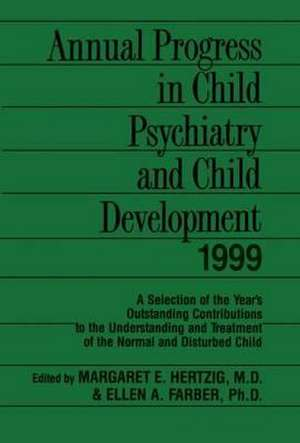 Annual Progress in Child Psychiatry and Child Development 1999