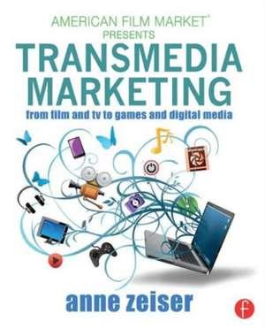 Transmedia Marketing de Anne Zeiser
