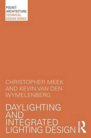 Daylighting and Integrated Lighting Design de Christopher Meek
