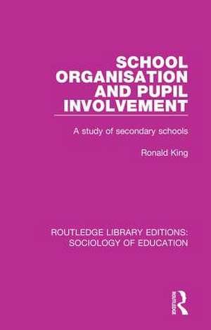 School Organisation and Pupil Involvement de Ronald King