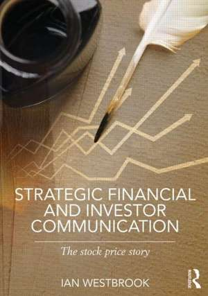 Strategic Financial and Investor Communication de Ian Westbrook
