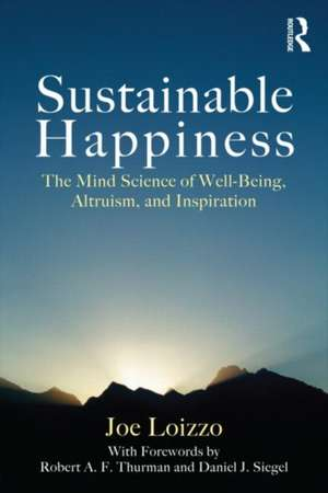 Sustainable Happiness:  The Mind Science of Well-Being, Altruism, and Inspiration de Joe Loizzo
