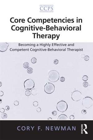 Core Competencies in Cognitive-Behavioral Therapy de Cory F. Newman