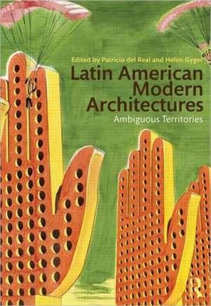 Latin American Modern Architectures:  Ambiguous Territories de Patricio Del Real