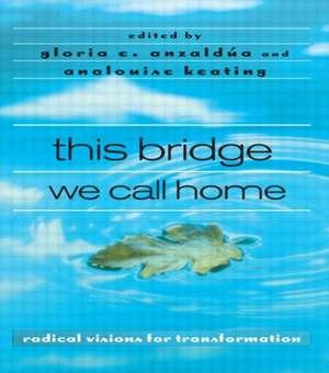 this bridge we call home de Gloria Anzaldúa