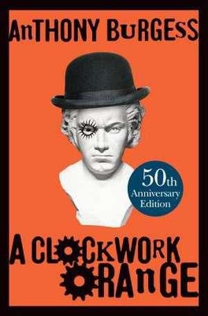 A Clockwork Orange de Anthony Burgess