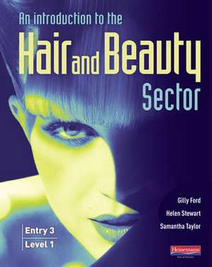 Introduction to Hair and Beauty Sector Student Book de Gilly Ford