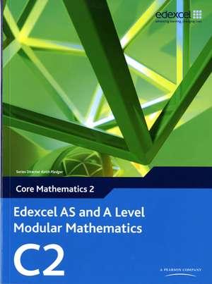 Edexcel AS and A Level Modular Mathematics Core Mathematics 2 C2 de Keith Pledger