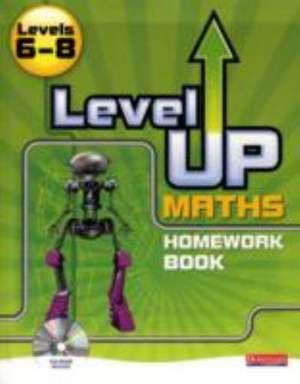 Level Up Maths: Homework Book (Level 6-8)