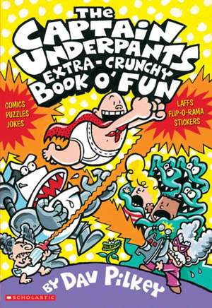 The Captain Underpants Extra-Crunchy Book O' Fun 'n Games