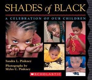 Shades of Black:  A Celebration of Our Children de Sandra L. Pinkney