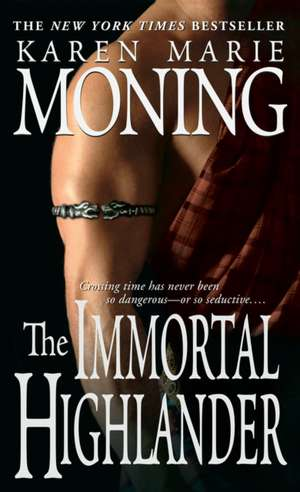 The Immortal Highlander de Karen Marie Moning
