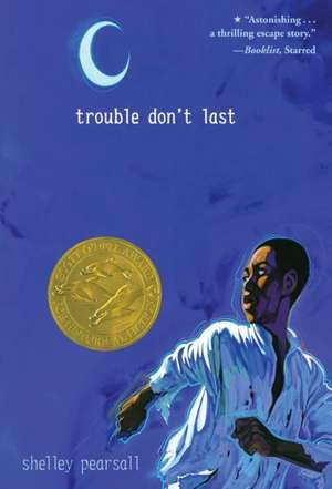 Trouble Don't Last de Shelley Pearsall