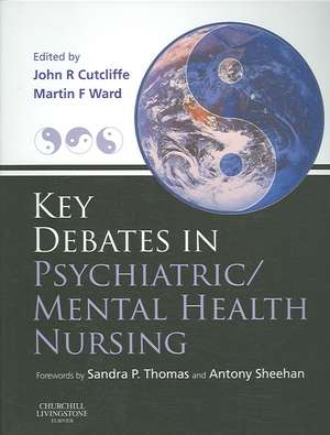 Key Debates in Psychiatric/Mental Health Nursing