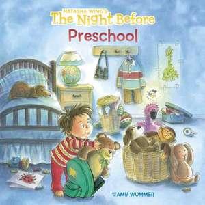 The Night Before Preschool de Natasha Wing