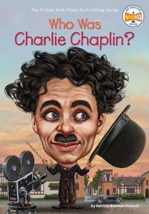 Who Was Charlie Chaplin? de Patricia Brennan Demuth