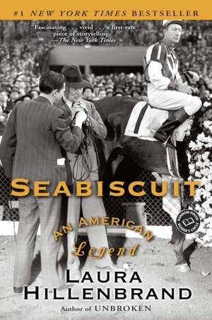 Seabiscuit:  An American Legend de Laura Hillenbrand