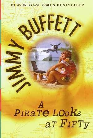 A Pirate Looks at Fifty de Jimmy Buffett