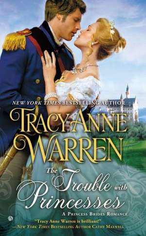 The Trouble with Princesses de Tracy Anne Warren