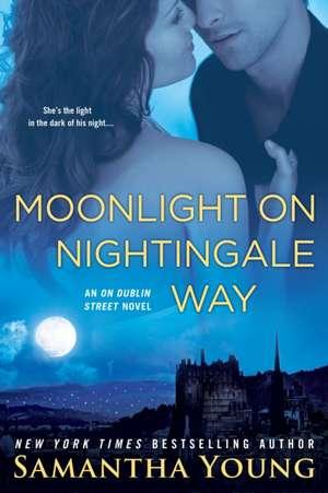Moonlight on Nightingale Way:  An on Dublin Street Novel de Samantha Young