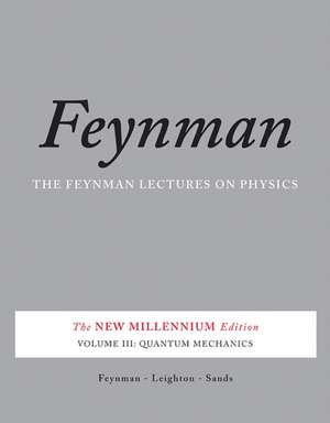 The Feynman Lectures on Physics, Vol. III: The New Millennium Edition: Quantum Mechanics de Richard P. Feynman