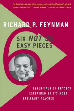 Six Not-So-Easy Pieces: Einstein's Relativity, Symmetry, and Space-Time de Richard P. Feynman