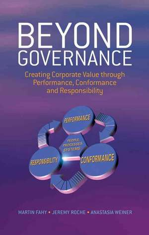 Beyond Governance: Creating Corporate Value through Performance, Conformance and Responsibility de Martin Fahy