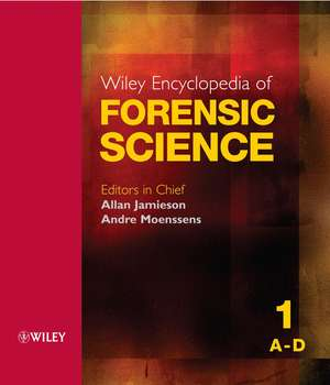 Wiley Encyclopedia of Forensic Science: 5 Volume Set de Allan Jamieson