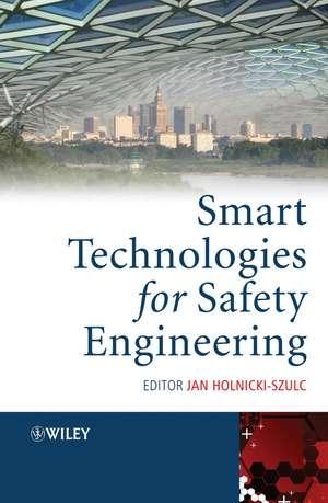 Smart Technologies for Safety Engineering de Jan Holnicki–Szulc