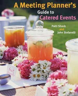 A Meeting Planners Guide To Catered Events