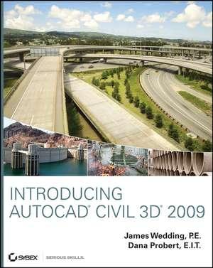 Introducing AutoCAD Civil 3D 2009 de James Wedding