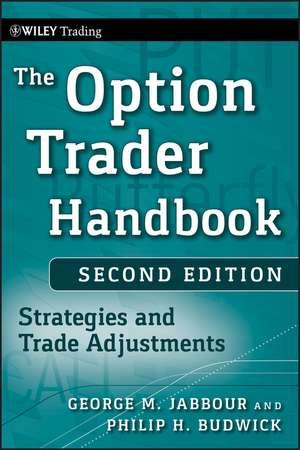 The Option Trader Handbook: Strategies and Trade Adjustments de George Jabbour