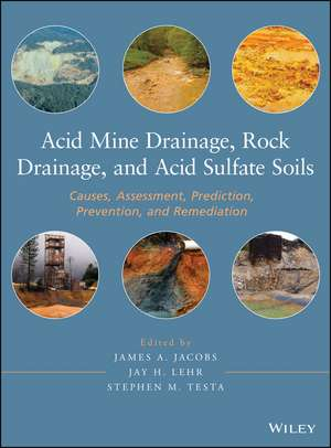 Acid Mine Drainage, Rock Drainage, and Acid Sulfate Soils