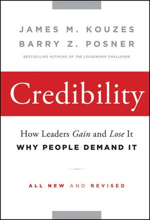 Credibility: How Leaders Gain and Lose It, Why People Demand It de James M. Kouzes
