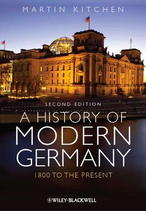 A History of Modern Germany: 1800 to the Present de Martin Kitchen