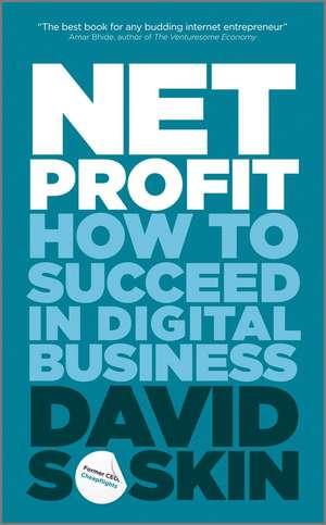 Net Profit: How to Succeed in Digital Business de David Soskin