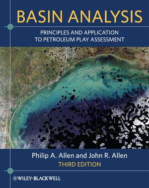 Basin Analysis: Principles and Application to Petroleum Play Assessment de Philip A. Allen
