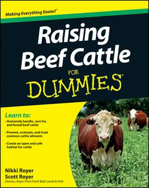 Raising Beef Cattle For Dummies de Scott Royer