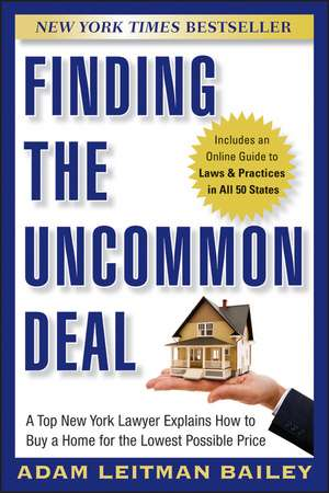 Finding the Uncommon Deal: A Top New York Lawyer Explains How to Buy a Home For the Lowest Possible Price de Adam Leitman Bailey