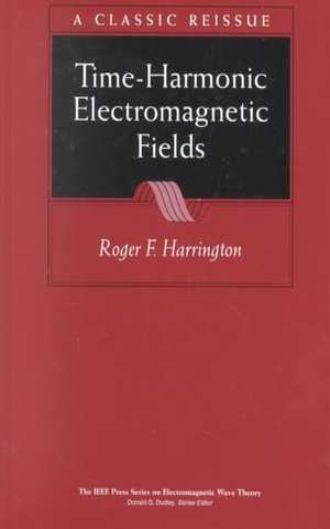 Time–Harmonic Electromagnetic Fields de Roger F. Harrington