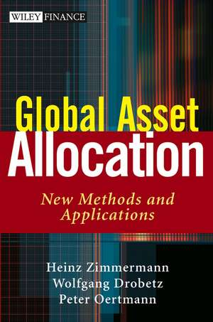 Global Asset Allocation: New Methods and Applications de Heinz Zimmermann