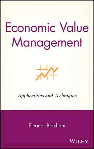Economic Value Management: Applications and Techniques de Eleanor Bloxham
