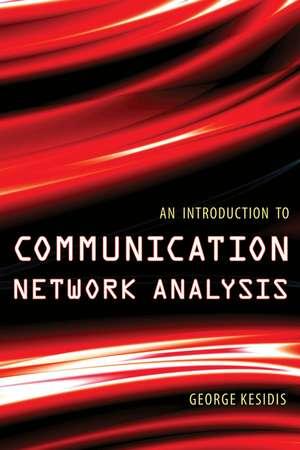 An Introduction to Communication Network Analysis de George Kesidis
