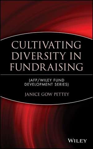 Cultivating Diversity in Fundraising de Janice Gow Pettey