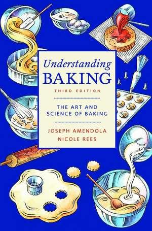 Understanding Baking: The Art and Science of Baking de Joseph Amendola