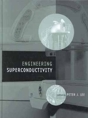 Engineering Superconductivity de Peter J. Lee