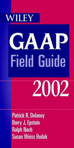 Wiley GAAP Field Guide 2002 de Barry J. Epstein