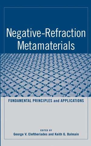 Negative–Refraction Metamaterials: Fundamental Principles and Applications de G. V. Eleftheriades