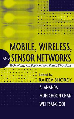 Mobile, Wireless, and Sensor Networks: Technology, Applications, and Future Directions de Rajeev Shorey